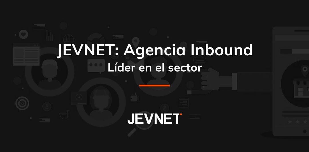 JEVNET, agencia inbound líder en el sector