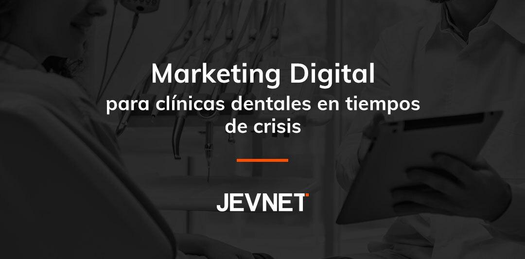 Marketing Digital para clínicas dentales en tiempos de crisis