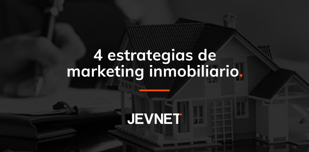 4 estrategias de marketing inmobiliario