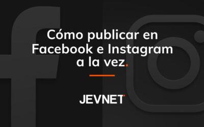 Cómo publicar en Facebook e Instagram a la vez