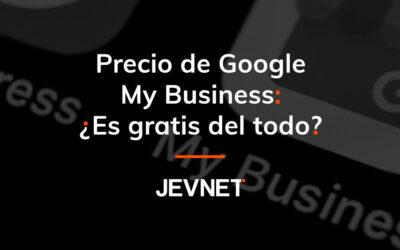 Precio de Google My Business: ¿Es gratis del todo?