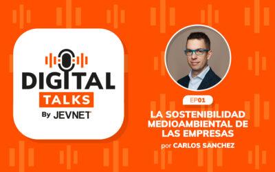 Episodio 1 – La sostenibilidad medioambiental de las empresas, por Carlos Sánchez