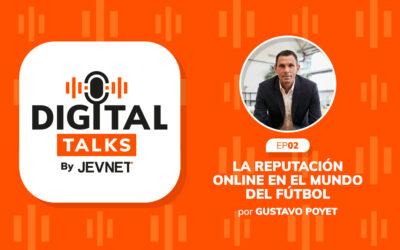 Episodio 2 – La reputación online en el mundo del fútbol, por Gustavo Poyet