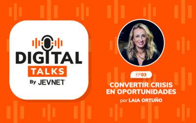 Episodio 3 – Convertir crisis en oportunidades, por Laia Ortuño
