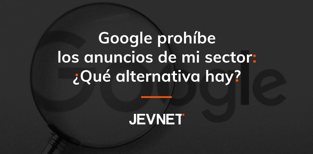Google prohíbe anuncios en mi sector