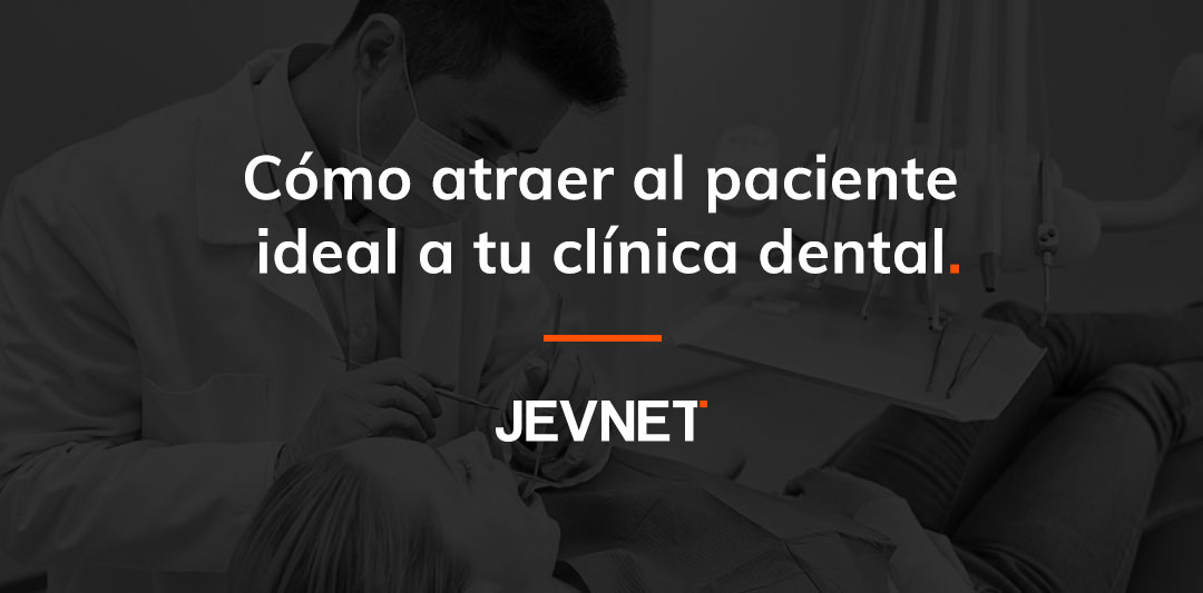 Como atraer paciente ideal clínica dental