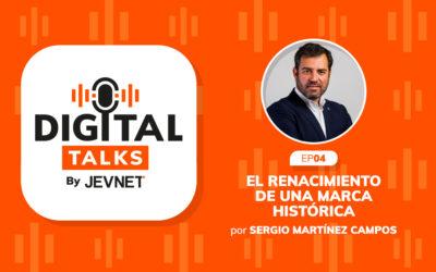 Episodio 4 – El renacimiento de una marca histórica, por Sergio Martínez Campos
