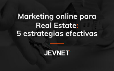 Marketing online para Real Estate: 5 estrategias efectivas