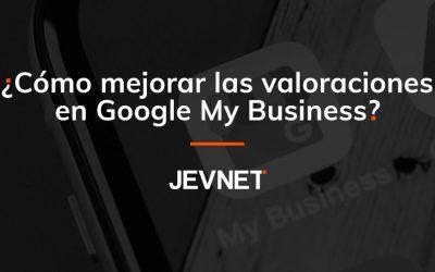 Cómo mejorar las valoraciones en Google My Business